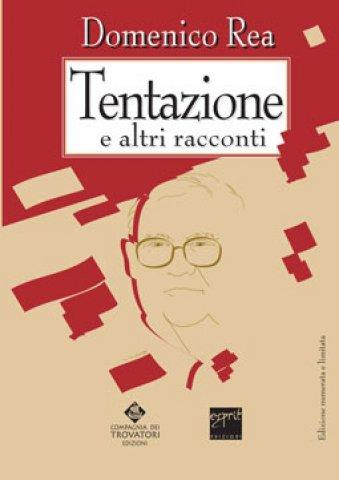 Domenico Rea, Tentazione e altri racconti